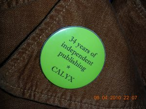 Calyx Press, based in Corvallis, OR, published self's first book, Ginseng and Other Tales From Manila. The editors are my second family.