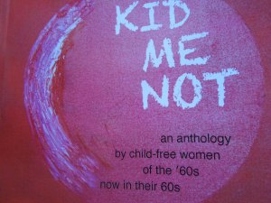 Just Published! An Anthology by Child-Free Women of the 60s in their 60s